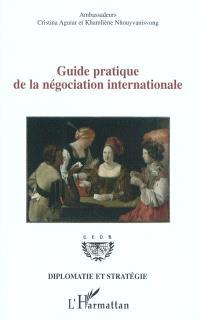 Guide pratique de la négociation internationale