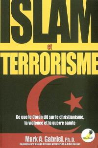 Islam et terrorisme : ce que le Coran dit sur le christianisme, la violence et la guerre sainte