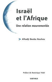 Israël et l'Afrique : une relation mouvementée
