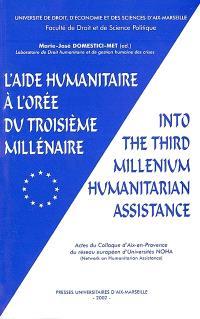 L'aide humanitaire à l'orée du troisième millénaire = Into the third millenium humanitarian assistance : acte du colloque d'Aix-en-Provence du réseau européen d'Universités NOHA (Network on Humanitarian Assistance)
