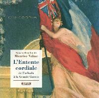 L'Entente cordiale de Fachoda à la Grande Guerre dans les archives du Quai d'Orsay