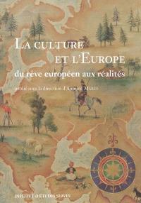 La culture et l'Europe, du rêve européen aux réalités : colloque international à la Fondation Singer-Polignac le 31 mars 2005