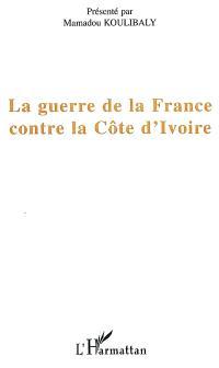 La guerre de la France contre la Côte d'Ivoire
