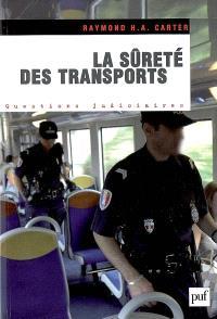 La sûreté des transports : les transports face aux risques et menaces terroristes