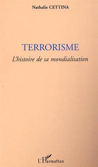 Terrorisme : l'histoire de sa mondialisation