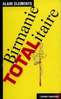 Birmanie Totalitaire