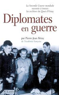 Diplomates en guerre : la Seconde Guerre mondiale racontée à travers les archives du Quai d'Orsay