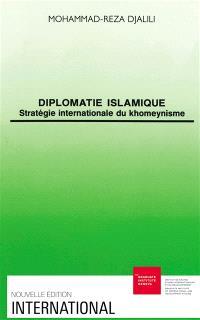 Diplomatie islamique : stratégie internationale du khomeynisme