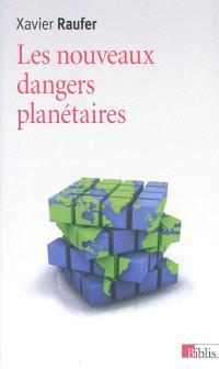 Les nouveaux dangers planétaires : chaos mondial, décèlement précoce