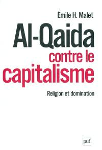 Al- Qaida contre le capitalisme : religion et domination