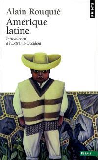 Amérique latine : introduction à l'Extrême-Occident