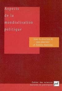 Aspects de la mondialisation politique : rapport du groupe de travail de l'Académie des sciences morales et politiques