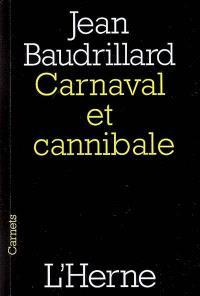 Carnaval et cannibale; Suivi de Le mal ventriloque : inédit