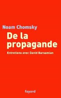 De la propagande : entretiens avec David Barsamian