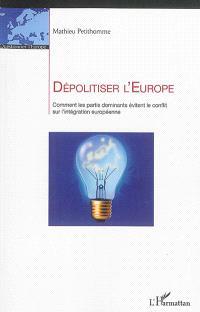 Dépolitiser l'Europe : comment les partis dominants évitent le conflit sur l'intégration européenne