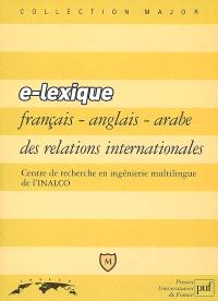 E-lexique français-anglais-arabe des relations internationales