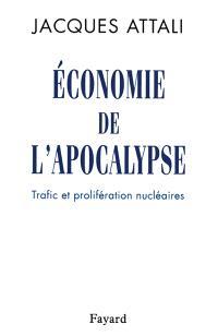 Economie de l'apocalypse : trafic et prolifération nucléaire