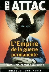 L'empire de la guerre permanente : Etats-Unis et mondialisation libérale