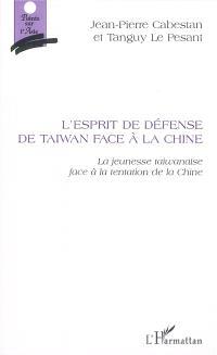 L'esprit de défense de Taïwan face à la Chine : la jeunesse taïwanaise et la tentation de la Chine