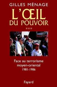 L'oeil du pouvoir. Volume 3, Face au terrorisme moyen-oriental