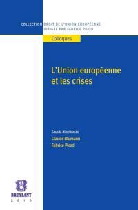L'Union européenne et les crises : actes du colloque, Paris, 21-22 nov. 2008