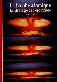 La bombe, la stratégie de l'épouvante