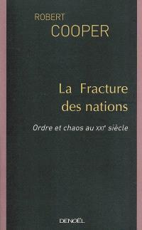 La fracture des nations : ordre et chaos au XXIe siècle