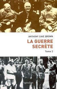 La Guerre secrète : le rempart des mensonges. Volume 2, Le jour J et la fin du IIIe Reich