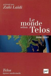 Le monde selon Telos : 2006-2007