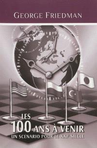 Les 100 ans à venir : un scénario pour le XXIe siècle
