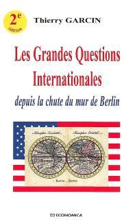 Les grandes questions internationales depuis la chute du mur de Berlin