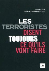 Les terroristes disent toujours ce qu'ils vont faire : terrorisme et révolution par les textes