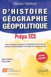 Réussir l'épreuve d'histoire, géographie, géopolitique, prépas ECS : nouveau programme