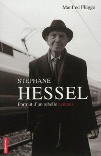 Stéphane Hessel : portrait d'un rebelle heureux