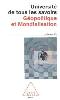 Université de tous les savoirs. Volume 19, Géopolitique et mondialisation