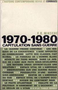 1970-1980, capitulation sans guerre