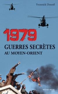1979, guerres secrètes au Moyen-Orient
