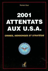 2001, attentats aux USA : crimes, mensonges et stratégies