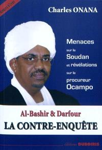 Al-Bashir & Darfour : la contre-enquête : menaces sur le Soudan et révélations sur le procureur Ocampo