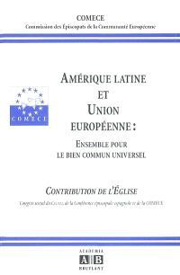 Amérique latine et Union européenne : ensemble pour le bien commun universel, contribution de l'Eglise