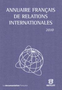 Annuaire français de relations internationales. Volume 11, 2010