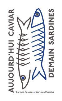 Aujourd'hui caviar, demain sardines