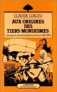 Aux origines des tiers-mondismes : Colonisés et anticolonialistes en France 1919-1939