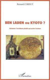 Ben Laden ou Kyoto ? : orienter l'occident plutôt qu'occire l'orient