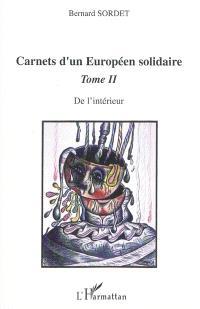 Carnets d'un Européen solidaire. Volume 2, De l'intérieur