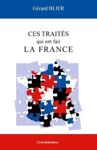 Ces traités qui ont fait la France