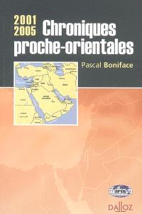 Chroniques proche-orientales : 2001-2005