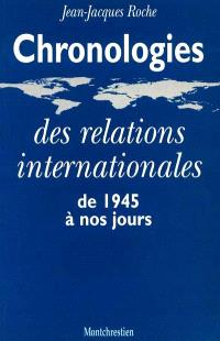 Chronologies des relations internationales de 1945 à nos jours