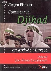 Comment le Djihad est arrivé en Europe : essai