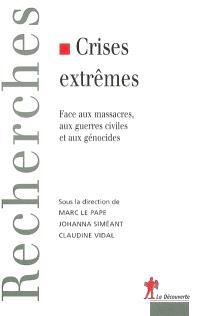 Crises extrêmes : face aux massacres, aux guerres civiles et aux génocides